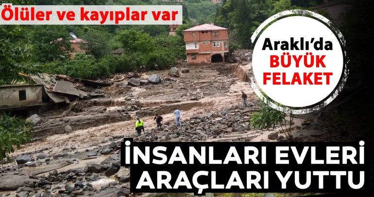 Araklı'da sel oldu: Evler yıkıldı, araçlar suya kapıldı. Çok sayıda ölü var