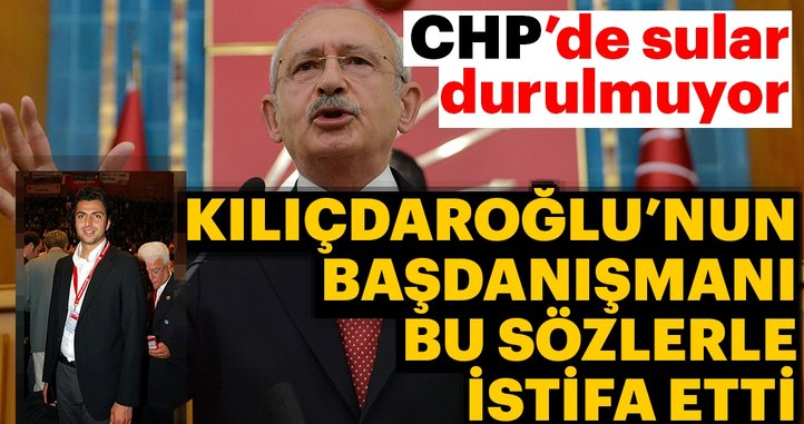 CHP'de bir istifa daha! Kılıçdaroğlu'nun başdanışmanı resti çekti