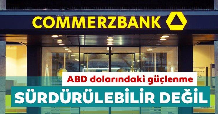 Commerzbank: ABD dolarındaki güçlenme sürdürülebilir değil