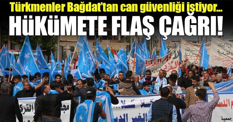 Türkmenler Bağdat'tan can güvenliği istiyor!