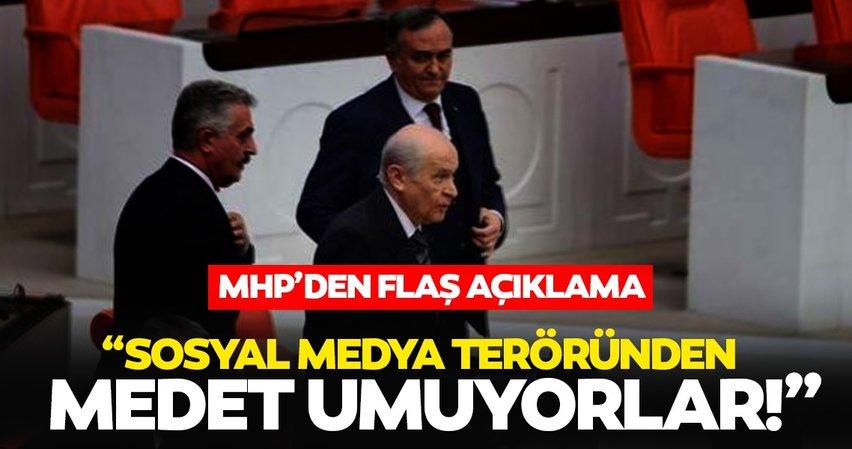 MHP'den flaş açıklama: Sosyal medya teröründen medet umuyorlar!