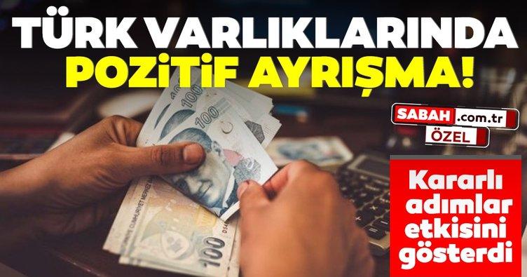 Türk varlıklarında pozitif ayrışma! Kararlı adımlar etkisini gösterdi