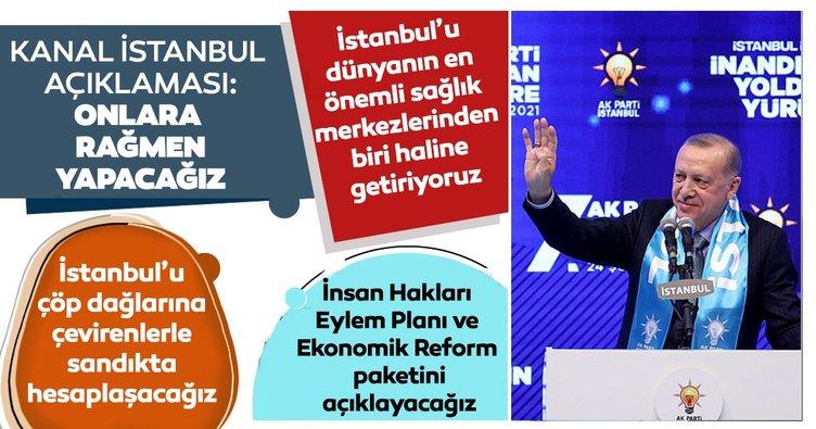 Son dakika: Başkan Erdoğan'dan çok net Kanal İstanbul açıklaması: Onlara rağmen inadına yapacağız