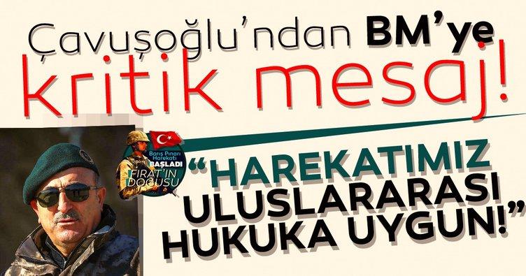 Çavuşoğlu'ndan BM'ye kritik mesaj!