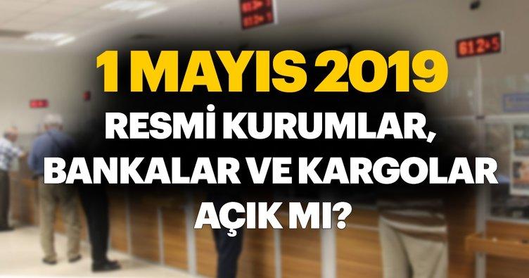 1 Mayıs'ta bugün eczane, PTT, bankalar, sağlık ocakları, hastaneler ve kargolar açık mı? 1 Mayıs resmi kurumlar tatil mi?