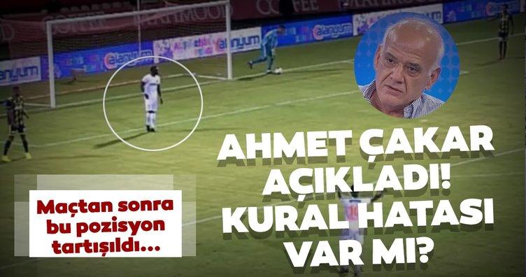 Alanyaspor - Fenerbahçe maçında kural hatası var mı? Ahmet Çakar açıkladı...