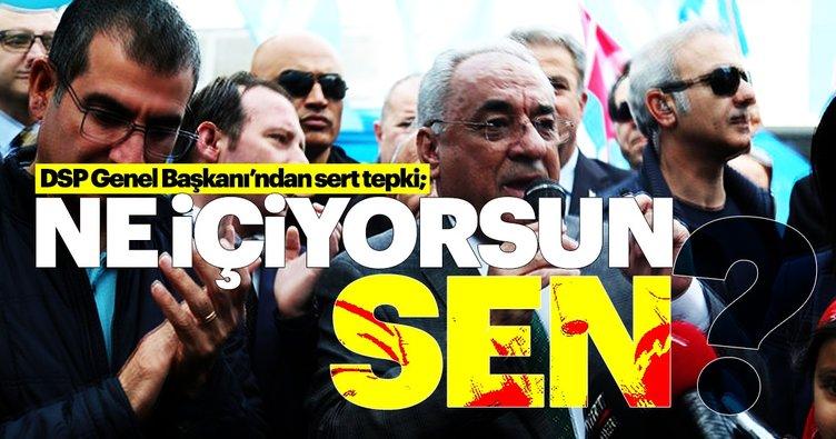 DSP Lideri Aksakal'dan Kılıçdaroğlu'na: Ne içiyorsun sen ?