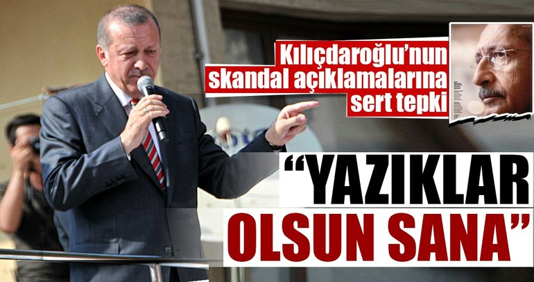 Cumhurbaşkanı Erdoğan: Yazıklar olsun sana Kılıçdaroğlu