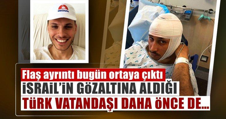 Son Dakika Haberi: İsrail'in gözaltına aldığı Türk vatandaşı bakın kim çıktı!