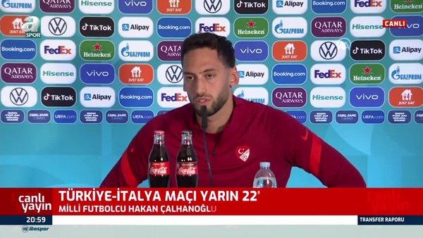 Hakan Çalhanoğlu: Finalde İtalya ile karşılaşmak güzel olur