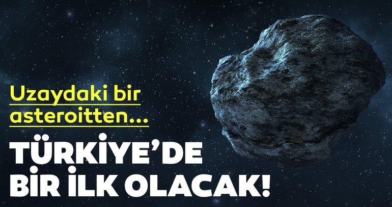 Türkiye'de bir ilk olacak! Uzaydaki bir asteroitten getirilen parçalar...