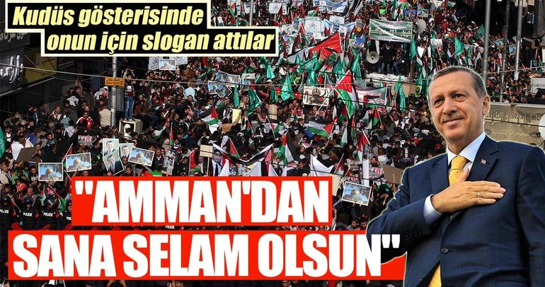 Ürdün'deki Kudüs gösterisinde Erdoğan sloganları