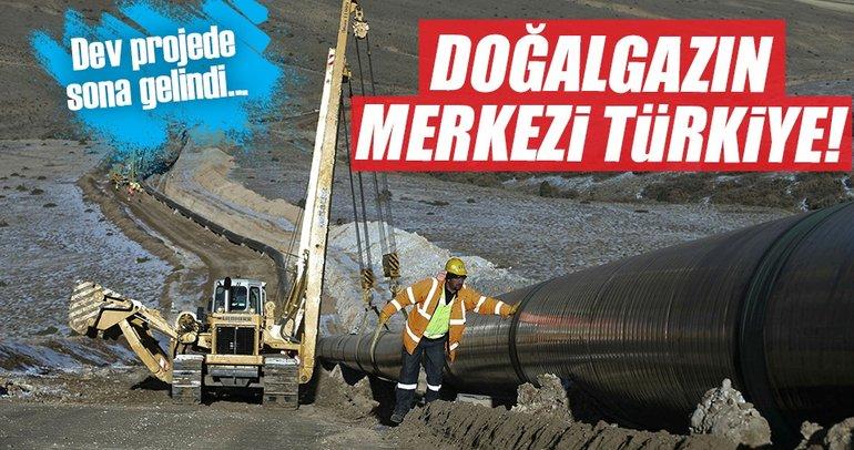 Doğalgazda yeni merkez Türkiye olacak