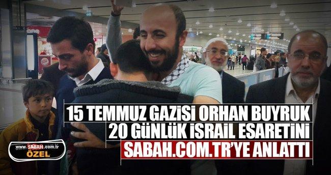 İsrail'in esir aldığı Orhan Buyruk Sabah.com.tr'ye konuştu