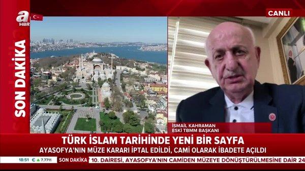Eski Meclis Başkanı İsmail Kahraman, Ayasofya'da nasıl namaz kıldıklarını anlattı | Video