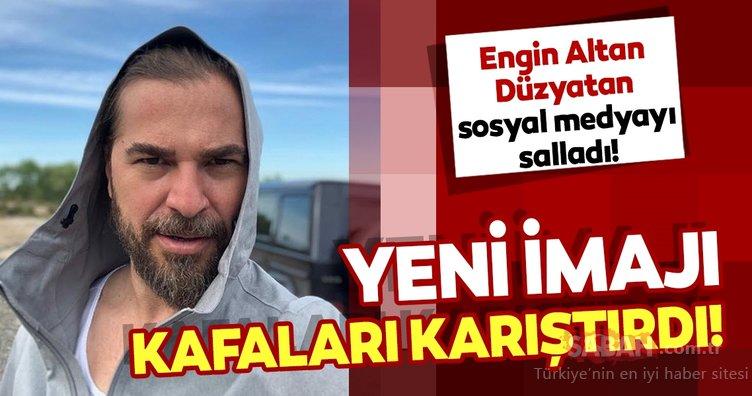 Engin Altan Düzyatan'ın yeni imajı ile sosyal medyayı salladı! Engin Altan Düzyatan'ın son hali kafaları karıştırdı...