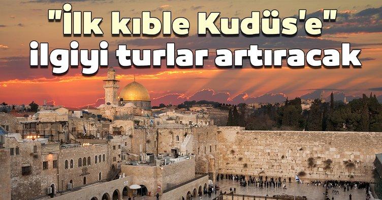 İlk kıble Kudüs'e ilgiyi turlar artıracak