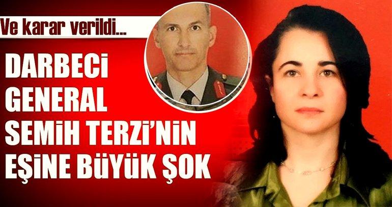 Son dakika: Darbeci general Semih Terzi'nin eşi Nazire Terzi hakkında flaş karar