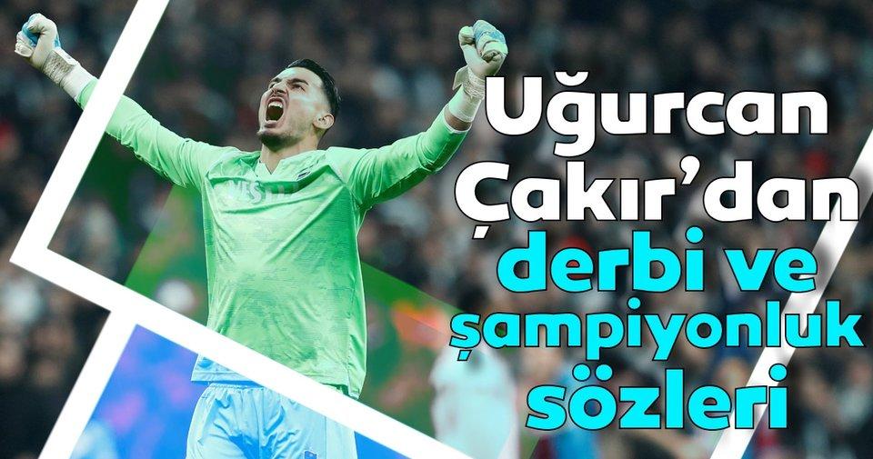 Uğurcan Çakır: Fenerbahçe maçıyla çıkışa geçmek istiyoruz