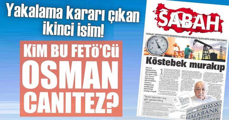 FETÖ elebaşı Gülen'in Halkbank köstebeği Osman Zeki Canıtez!