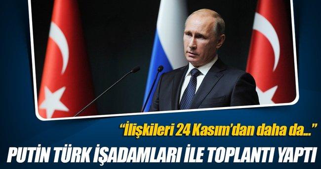 Putin,Türk işadamlarıyla toplantı yaptı