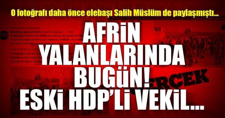 Son Dakika Haberi: HDP'li eski vekilden Afrin yalanı