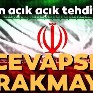 İran açık açık tehdit etti...