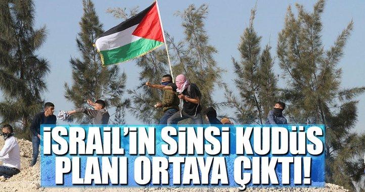 İsrail'in sinsi Kudüs planı ortaya çıktı!