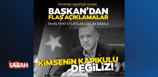 Başkan Erdoğan?dan ABD ziyareti öncesi önemli açıklamalar