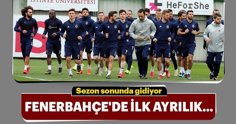 Fenerbahçe'de ilk ayrılık belli oldu