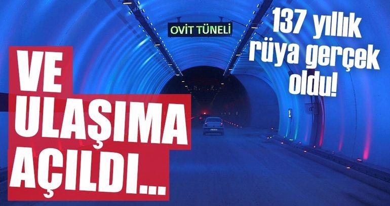 Ovit Tüneli ulaşıma açıldı!