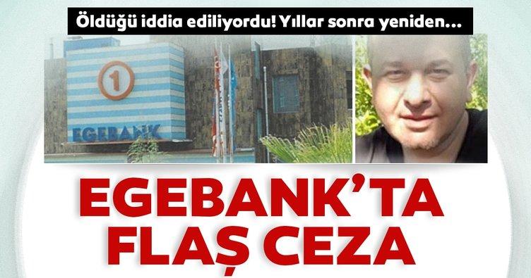Egebank'ta flaş ceza! Yahya Murat Demirel hakkında yıllar sonra yeniden yargılama