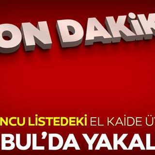 El Kaide üyesi terörist İstanbul'da yakalandı