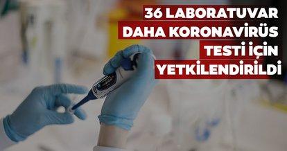 Son dakika: 36 laboratuvar daha koronavirüs testi için yetkilendirildi