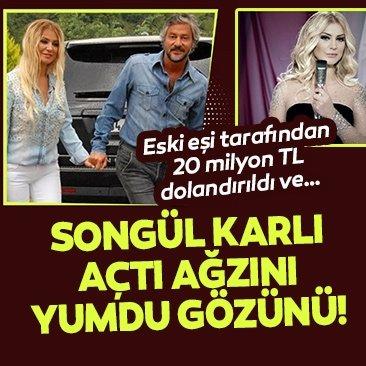 Songül Karlı eski eşiyle ilgili açtı ağzını yumdu gözünü! Eski eşi Metin Yüncü tarafından 20 milyon TL dolandırıldı!
