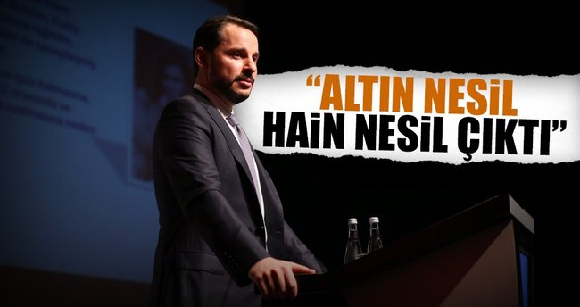 Bakan Berat Albayrak: Altın nesil hain nesil çıktı
