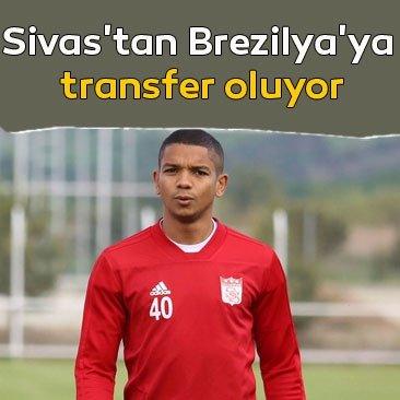 Sivas'tan Brezilya'ya transfer oluyor