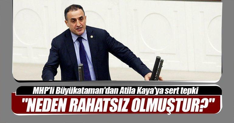 MHP'li Büyükataman'dan İstanbul Milletvekili Atila Kaya'ya sert tepki