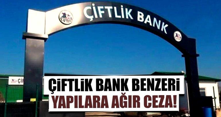 Çiftlik Bank benzeri yapılara ağır ceza