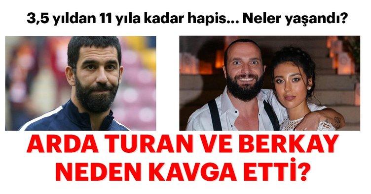 Arda Turan Berkay kavgası ile ilgili son dakika haberi! - Özlem Ada Şahin, Berkay Arda Turan neden kavga etti? 11 yıl hapis cezası...