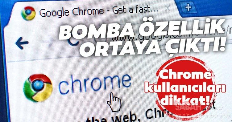 Google Chrome'a bomba özellik geldi! Kullanıcılar artık...