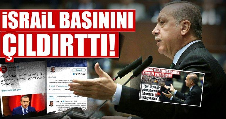 Cumhurbaşkanı Erdoğan'ın Kudüs çıkışı İsrail basının çıldırttı!