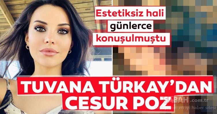 Tuvana Türkay'dan cesur poz! Tuvana Türkay'ın bu hali bildiğiniz gibi değil!