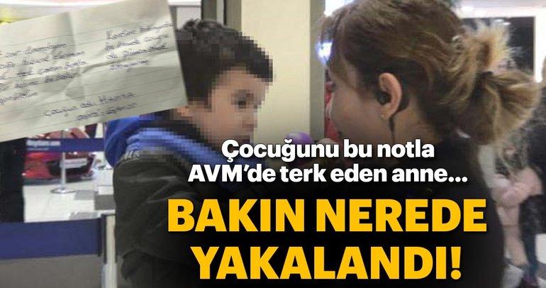Son dakika haberi: Çocuğunu AVM'de terk eden anne bakın nerede yakalandı