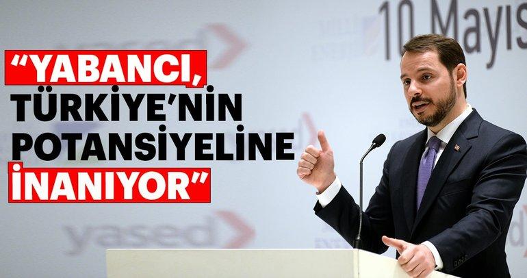 Yabancı, Türkiye'nin potansiyeline inanıyor