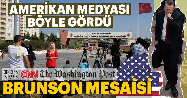 ABD medyası Rahip Brunson olayını böyle gördü