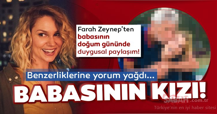Güzel oyuncu Farah Zeynep Abdullah babasını paylaştı sosyal medyadan yorum yağdı! İşte son dönemin iddialı oyuncularından Farah Zeynep Abdullah'ın baba kız paylaşımı...