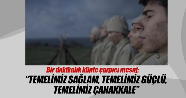 Başbakan Yıldırım'dan Temelimiz Çanakkale mesajı