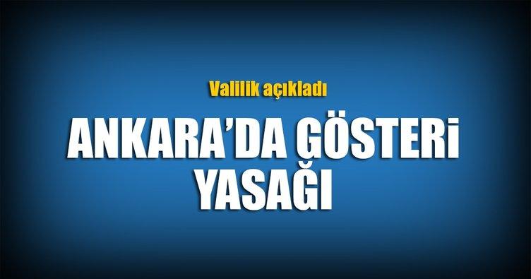 Ankara'da gösteri yasağı! Valilik açıkladı