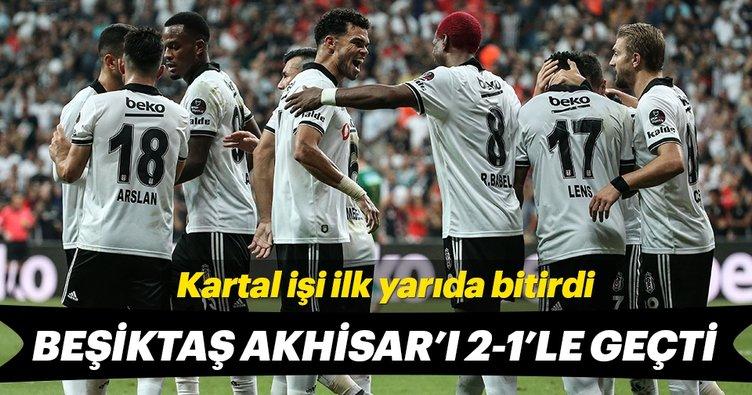 Beşiktaş sahasında Akhisarspor'u 2-1 mağlup etti